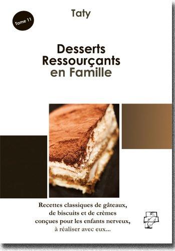 9782875320131: Desserts Ressourçants en Famille : (Recettes classiques de gâteaux, de biscuits et de crèmes conçues pour les enfants nerveux, à réaliser avec eux)
