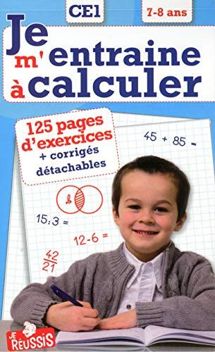 9782875461384: Je m'entraîne à calculer CE1 7-8 ans
