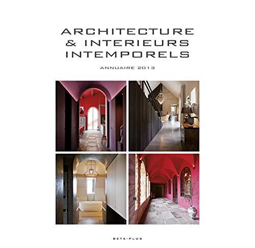 Architecture & intérieurs intemporels : Annuaire 2013, Ã...