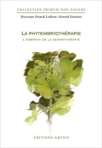 9782875520043: la phytembryotherapie - l'embryon de la gemmotherapie