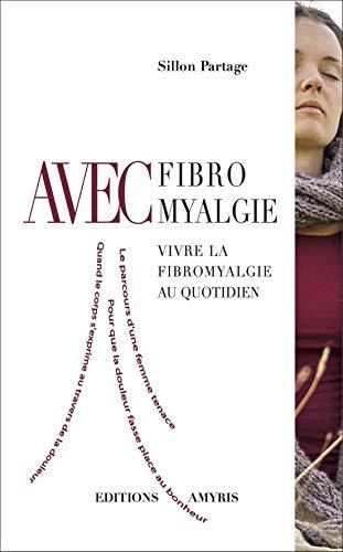 AVEC FIBROMYALGIE: PARTAGE SILLON