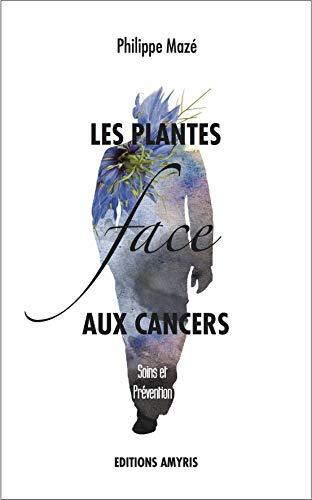 9782875520432: Les plantes face aux cancers - Soins et Pr�vention
