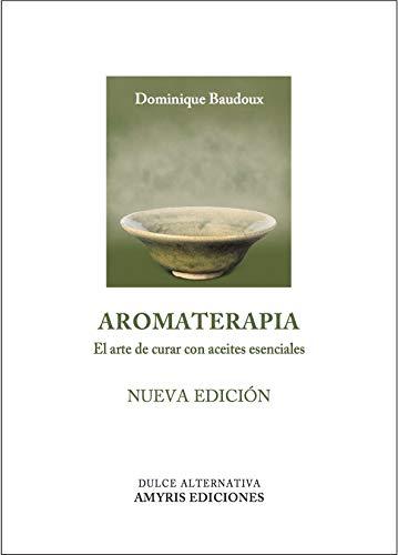 9782875520616: Aromaterapia. El arte de curar con aceites esenciales
