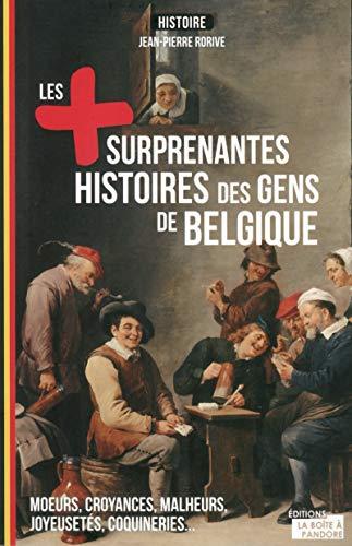 Les Plus Etonnantes Histoires des Gens de Belgique: Rorive Jean-Pierre