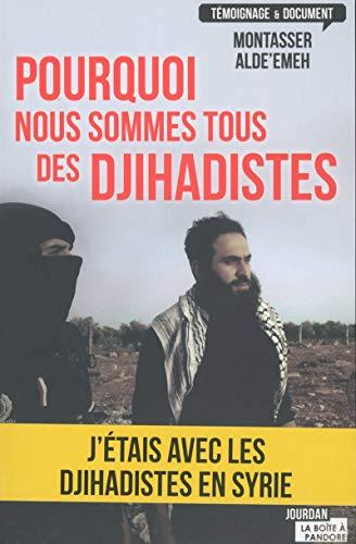 9782875571571: Pourquoi nous sommes tous des djihadistes