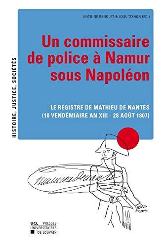 UN COMMISSAIRE DE POLICE A NAMUR SOUS NAPOLEON: ROUSSEAUX