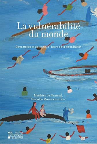 9782875582461: La Vulnérabilité du monde: Démocraties et violences à l'heure de la globalisation