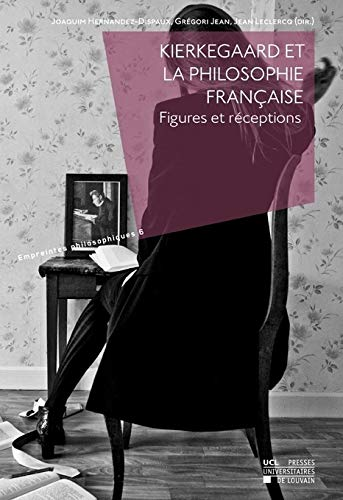 9782875582836: Kierkegaard et la philosophie fran�aise