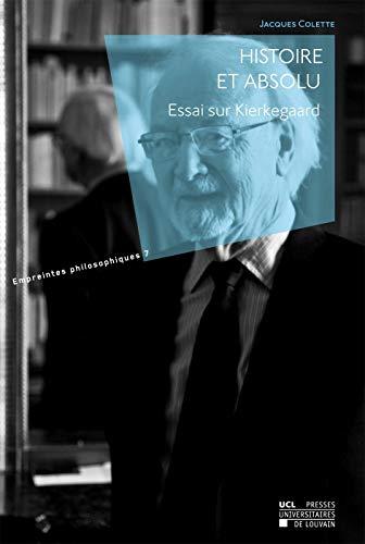 9782875583222: Histoire et absolu: Essai sur Kierkegaard