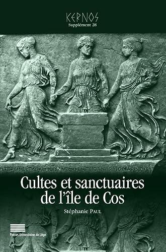 9782875620293: Kernos, Supplément 28 : Cultes et sanctuaires de l'île de Cos