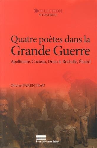 9782875620439: Quatre Poetes Dans la Grande Guerre. Guillaume Apollinaire, Jean Coct Eau, Pierre Drieu la Rochelle,