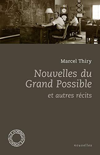 Nouvelles du grand possible: Thiry, Marcel