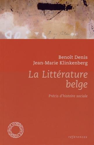 Littérature belge (La) [nouvelle édition]: Klinkenberg, Jean-Marie