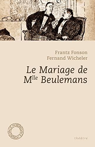 9782875680631: Le mariage de Mlle Beulemans : Comédie en trois actes