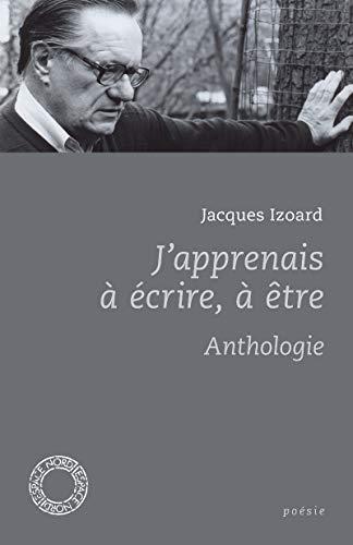 J'apprenais à écrire, à être: Izoard, Jacques