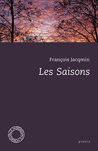 Saisons (Les): Jacqmin, Fran�ois