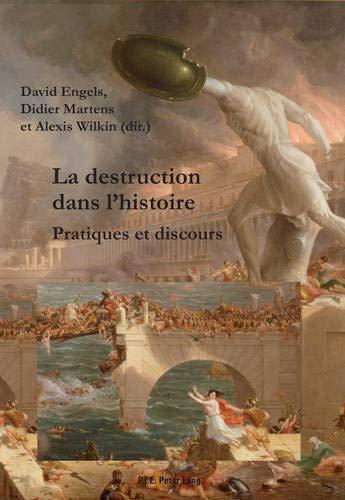 9782875740069: La destruction dans l'histoire: Pratiques et discours (French Edition)