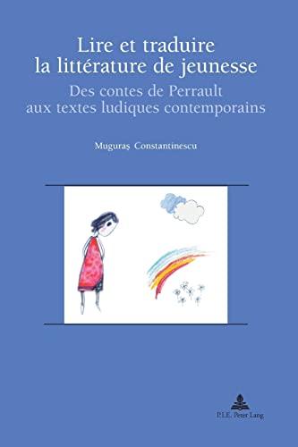Lire et traduire la littérature de jeunesse: Muguras Constantinescu