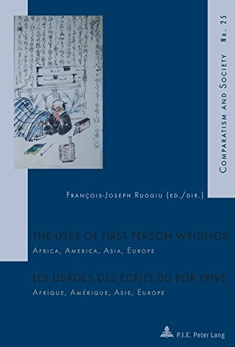 9782875740441: The Uses of First Person Writings : Africa, America, Asia, Europe (Comparatisme et Societe/Comparatism and Society)