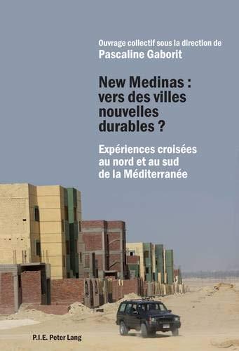 9782875740557: New Medinas : vers des villes nouvelles durables ?: Expériences croisées au nord et au sud de la Méditerranée (French Edition)