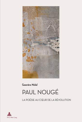 9782875740588: Paul Nougé: La poésie au cœur de la révolution (2e tirage) (Documents pour l'Histoire des Francophonies) (French Edition)