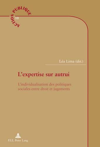 9782875740649: L'expertise sur autrui : L'individualisation des politiques sociales entre droit et jugements