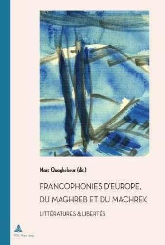 Francophonies d'Europe, du Maghreb et du Machrek: