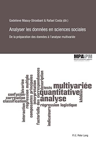 9782875740984: Analyser les données en sciences sociales : De la préparation des données à l'analyse multivariée