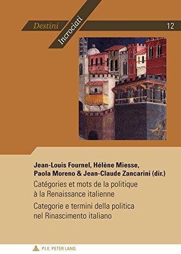 9782875741417: Catégories et mots de la politique à la Renaissance italienne - Categorie e termini della politica nel Rinascimento italiano (Destini incrociati / Destins croisés) (French Edition)