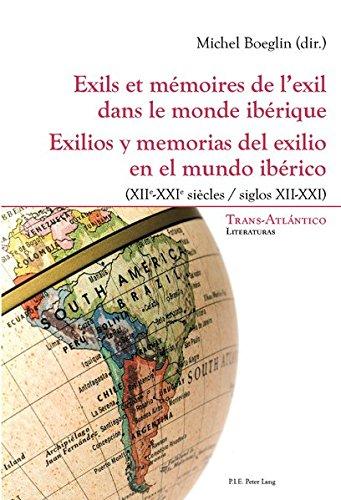 9782875741424: Exils Et M�moires De L?exil Dans Le Monde Ib�rique (XII-XXI Siecles): Exilios y memorias del exilio en el mundo ib�rico, (Siglos XII-XXI)