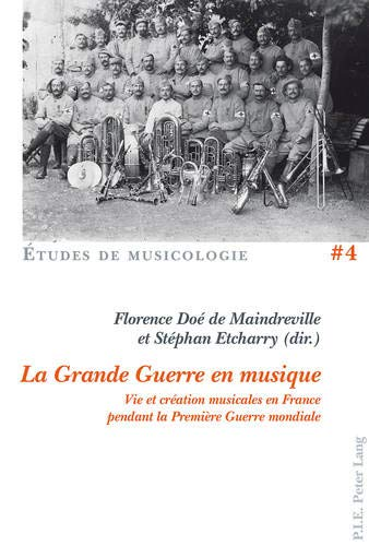 9782875741653: La Grande Guerre en musique : Vie et création musicales en France pendant la Première Guerre mondiale