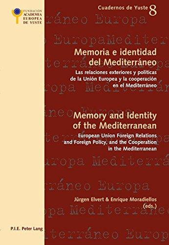 9782875741707: Memoria e identidad del Mediterráneo / Memory and Identity of the Mediterranean: Las relaciones exteriores y políticas de la Unión Europea y la ... Union Foreign Relations and Foreign Policy, a