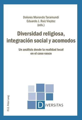 9782875742384: Diversidad religiosa, integración social y acomodos: Un análisis desde la realidad local en el caso vasco (Diversitas) (Spanish Edition)