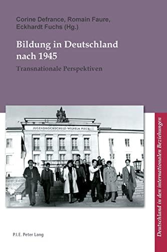 Bildung in Deutschland nach 1945 Transnationale Perspektiven