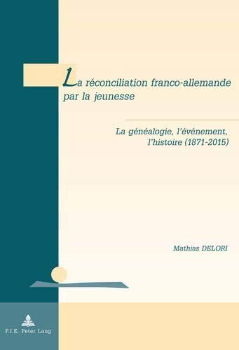 La réconciliation franco-allemande par la jeunesse: Mathias Delori