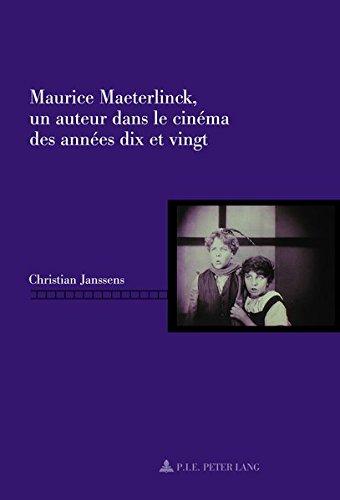 9782875743497: Maurice Maeterlinck, un auteur dans le cinéma des années dix et vingt (Repenser le cinéma / Rethinking Cinema) (French Edition)