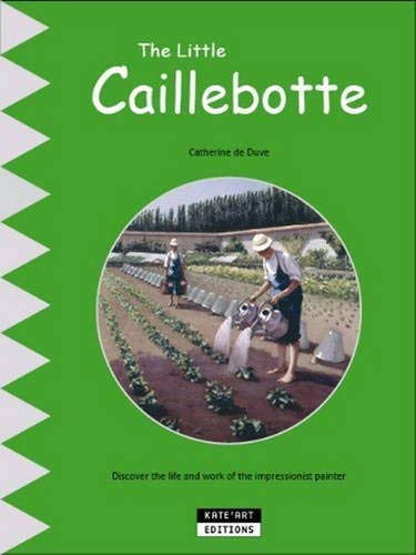 9782875750839: The Little Caillebotte: Discover His Life, His Work and His Multiple Talents