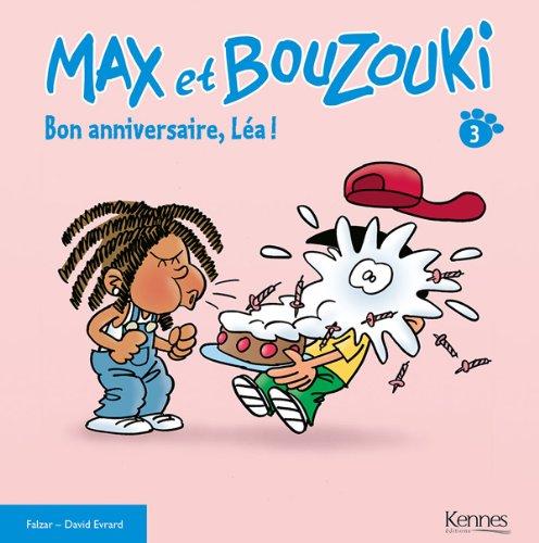 9782875800206: MAX ET BOUZOUKI Tome 3: Bon anniversaire Léa !