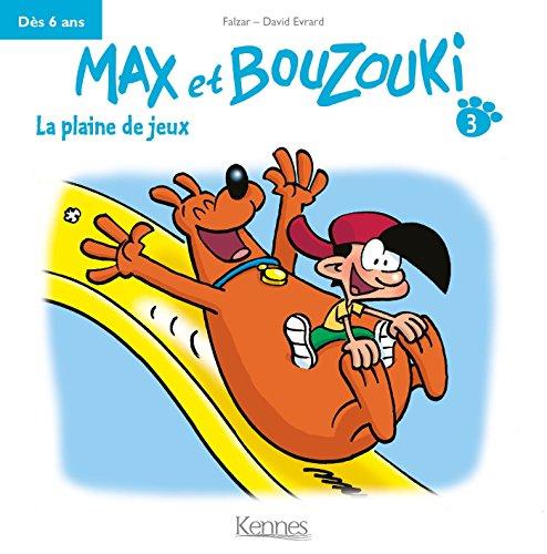 MAX ET BOUZOUKI T.03 : LA PLAINE DE JEUX: FALZAR