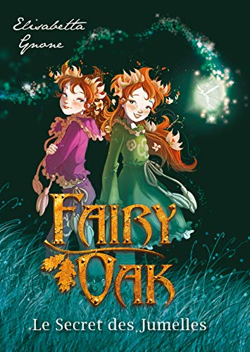 Fairy Oak T01: Le Secret des jumelles: Elisabetta Gnone