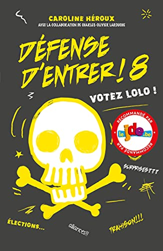 9782875806772: Défense d'entrer! T08: Votez Lolo!