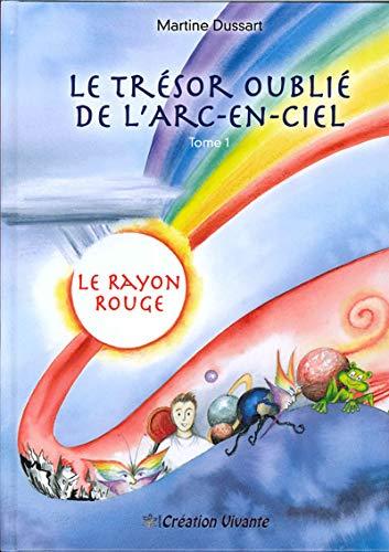 9782875810007: Trésor oublié de l'Arc-en-Ciel (Le) : Tome 1 - Le Rayon Rouge