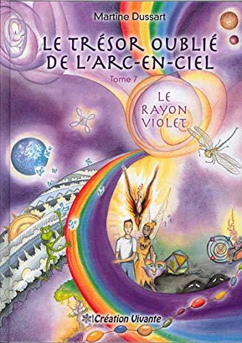 9782875810069: Le trésor oublié de l'arc-en-ciel, Tome 7 : Le rayon violet de Martine Dussart.