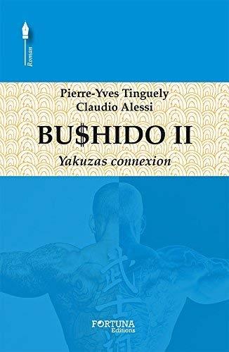 BUSHIDO T02 - YAKUZAS CONNEXION: TINGUELY ALESSI