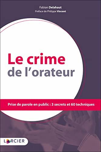 Le crime de l'orateur: Prise de parole: Delahaut, Fabian
