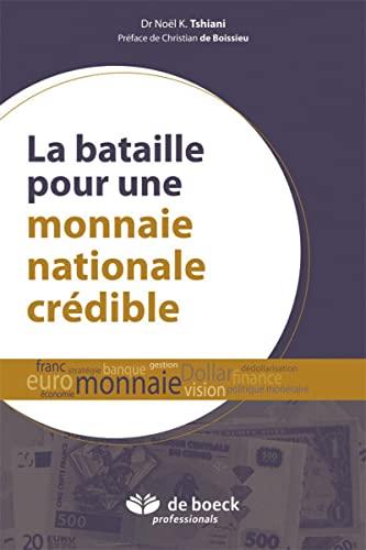 La bataille pour une monnaie nationale crédible: No�l K. Tshiani