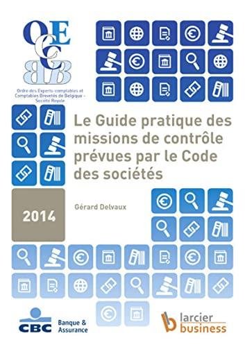 Le guide pratique des missions de contrôle prévues par le code des sociét&...