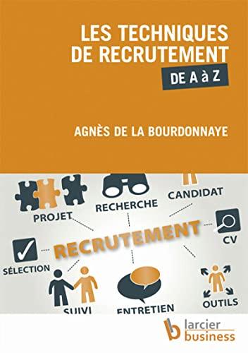 TECHNIQUES DE RECRUTEMENT DE A A Z -LES-: DE LA BOURDONNAYE