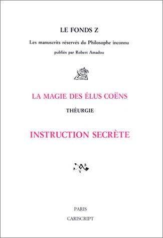 9782876010352: La magie des elus coens/theurgie/instruction secrete
