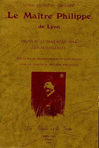 9782876010918: Le Maître Philippe De Lyon - propos commentés par sri sevananda